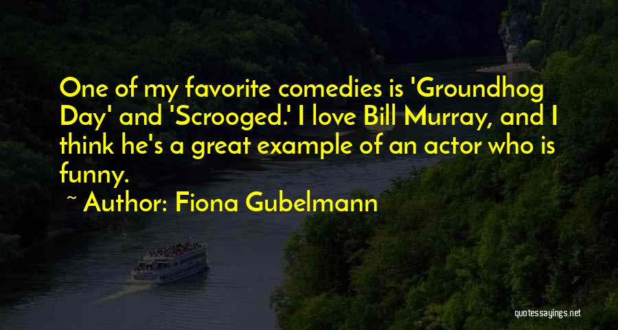 The Groundhog Day Quotes By Fiona Gubelmann