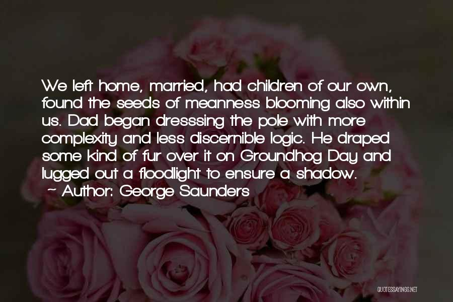 The Groundhog Day Quotes By George Saunders