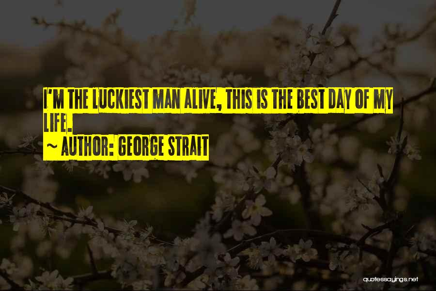 The Groundhog Day Quotes By George Strait