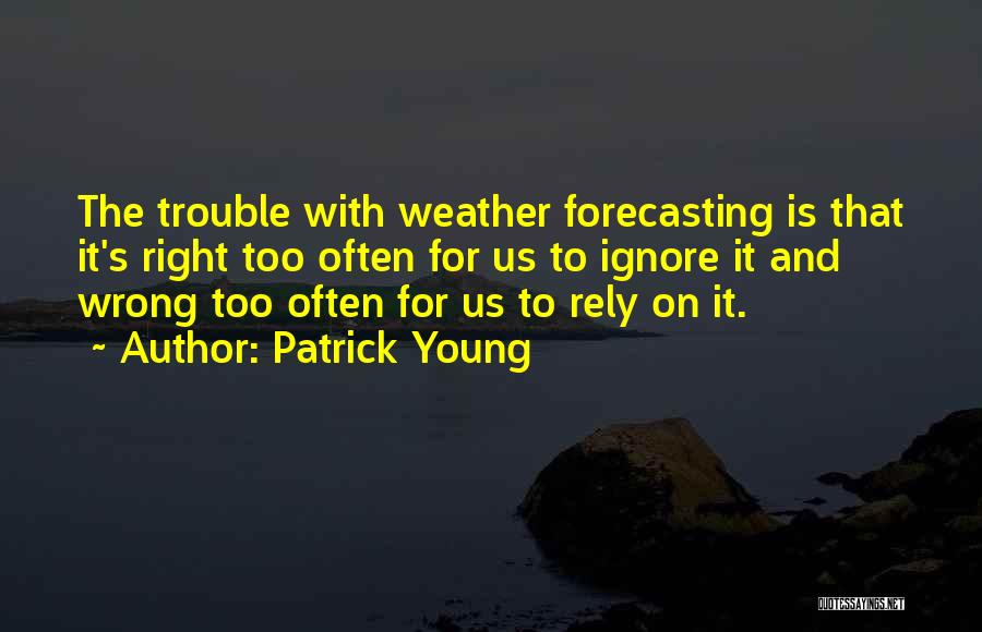 The Groundhog Day Quotes By Patrick Young