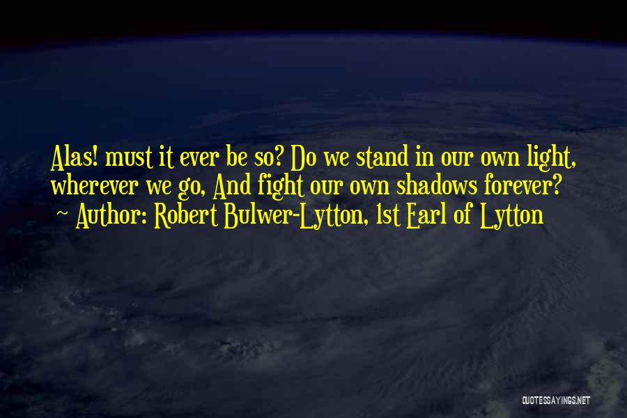 The Groundhog Day Quotes By Robert Bulwer-Lytton, 1st Earl Of Lytton