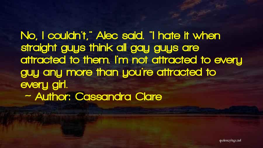 The Guy Every Girl Wants Quotes By Cassandra Clare