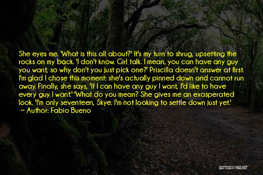 The Guy Every Girl Wants Quotes By Fabio Bueno
