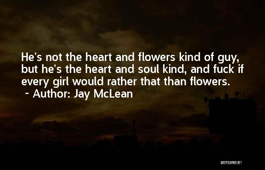 The Guy Every Girl Wants Quotes By Jay McLean