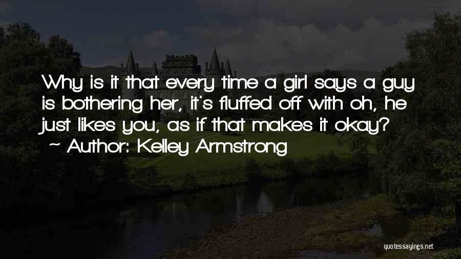 The Guy Every Girl Wants Quotes By Kelley Armstrong
