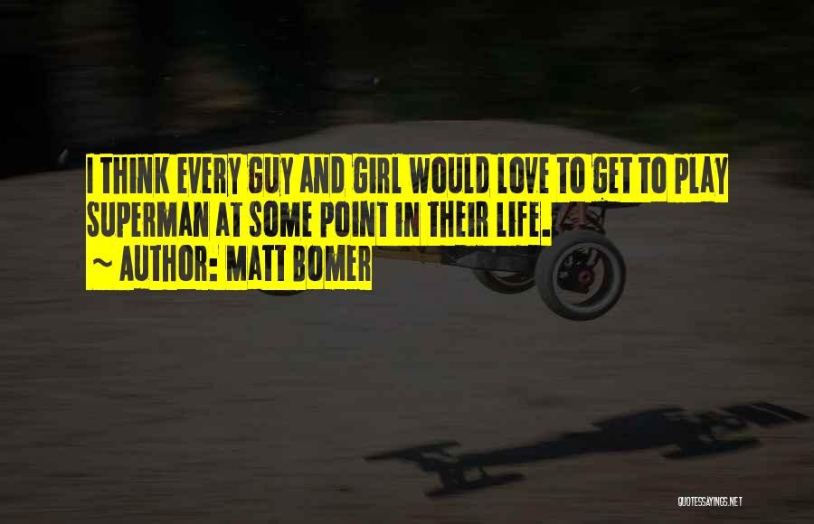 The Guy Every Girl Wants Quotes By Matt Bomer