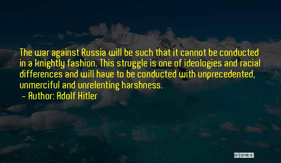 The Harshness Of War Quotes By Adolf Hitler