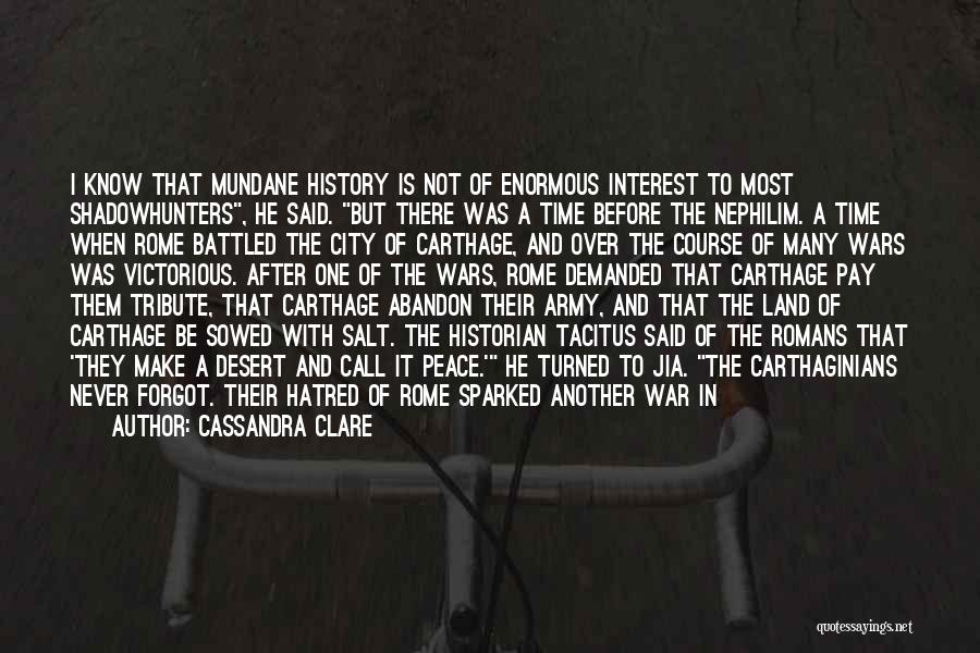 The Harshness Of War Quotes By Cassandra Clare