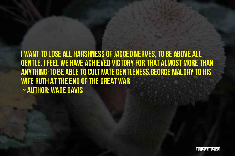 The Harshness Of War Quotes By Wade Davis