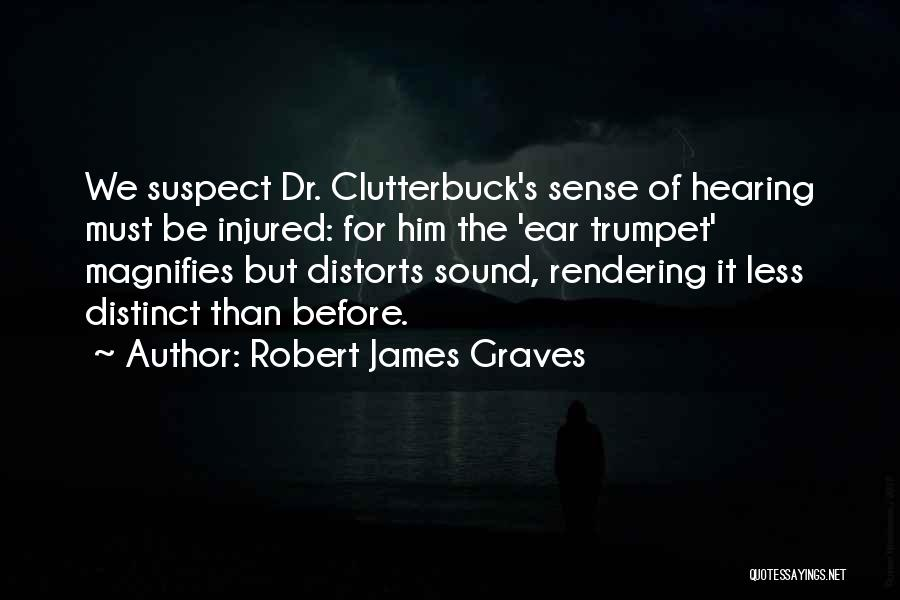 The Hearing Trumpet Quotes By Robert James Graves