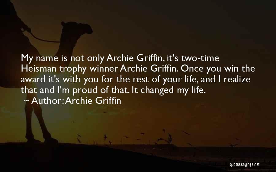 The Heisman Trophy Quotes By Archie Griffin