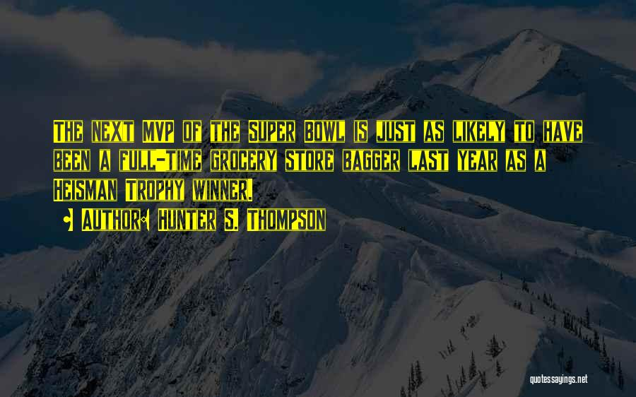The Heisman Trophy Quotes By Hunter S. Thompson