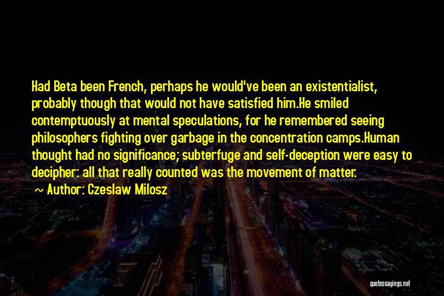 The Holocaust Concentration Camps Quotes By Czeslaw Milosz