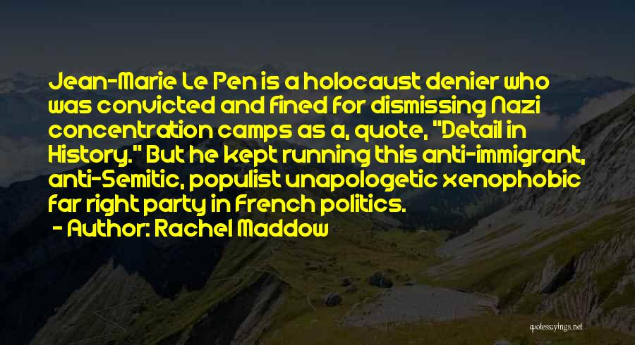 The Holocaust Concentration Camps Quotes By Rachel Maddow