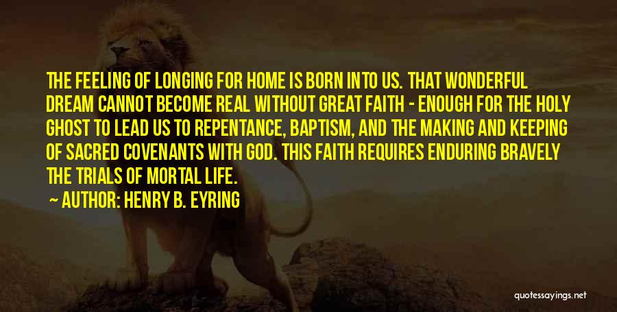 The Holy Longing Quotes By Henry B. Eyring