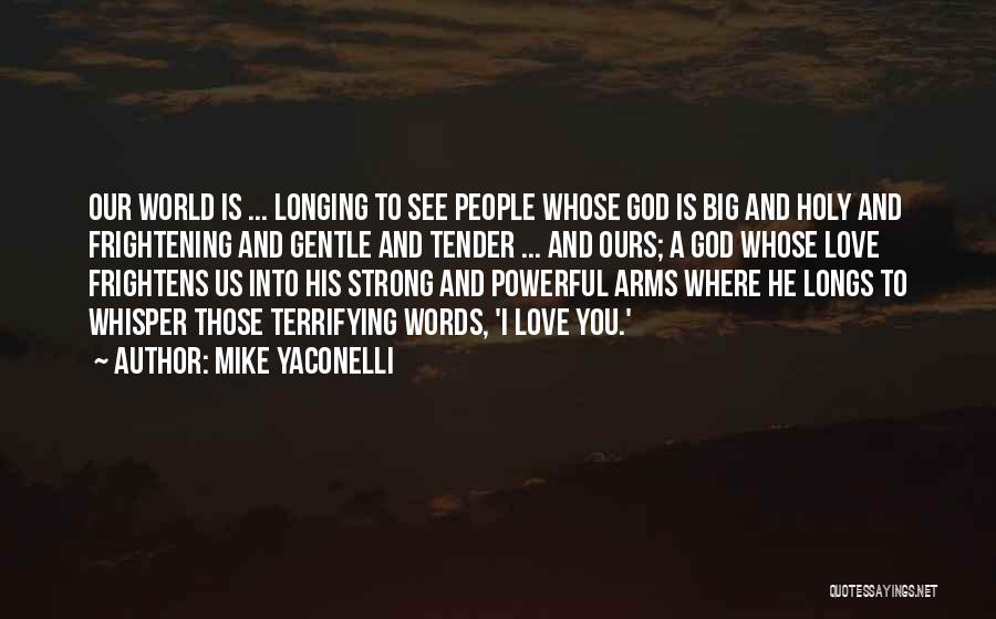The Holy Longing Quotes By Mike Yaconelli