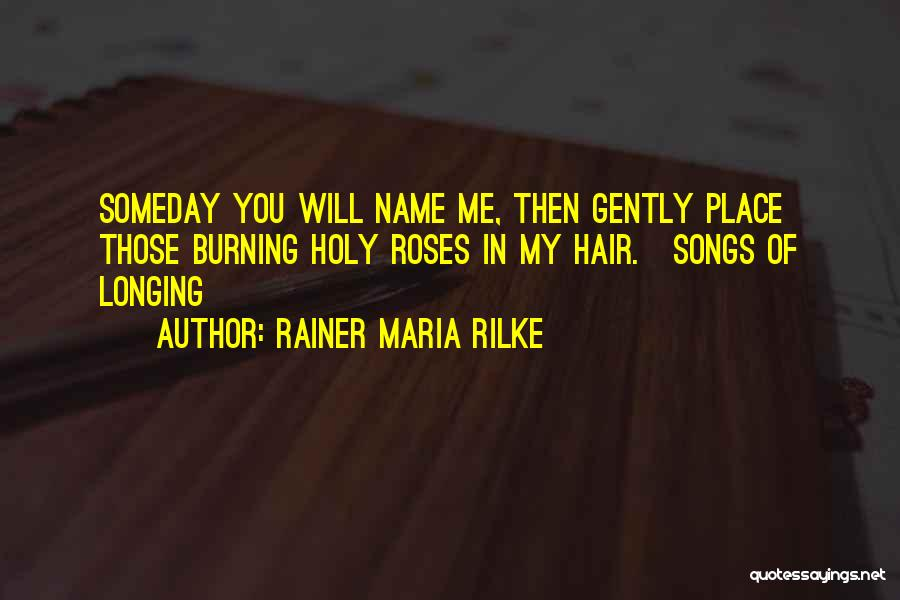 The Holy Longing Quotes By Rainer Maria Rilke
