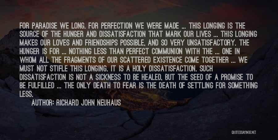 The Holy Longing Quotes By Richard John Neuhaus