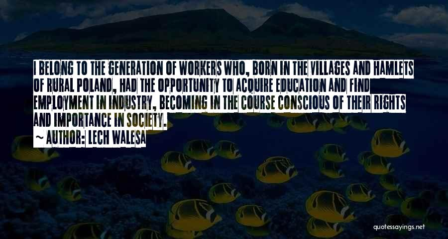 The Importance Of Education In Society Quotes By Lech Walesa