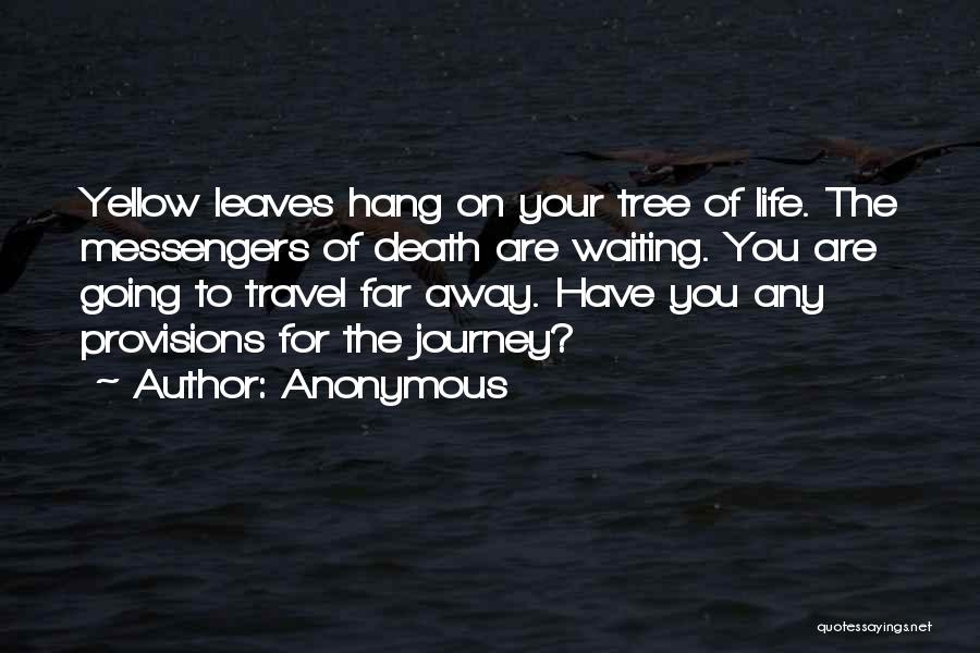 The Journey Of Death Quotes By Anonymous