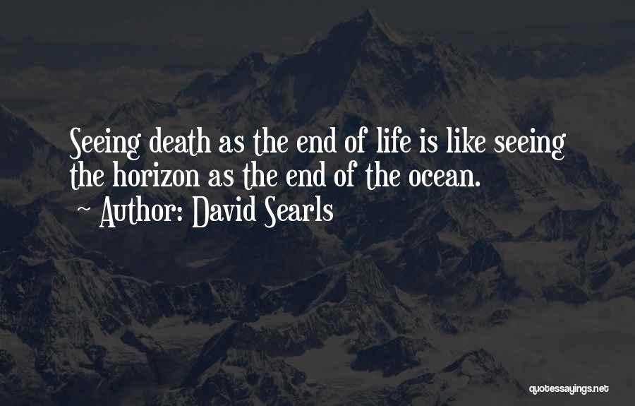 The Journey Of Death Quotes By David Searls