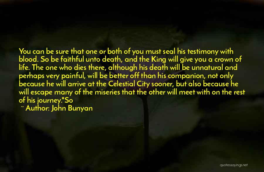The Journey Of Death Quotes By John Bunyan