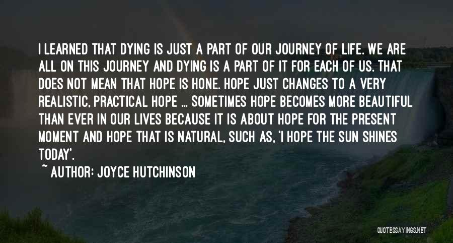 The Journey Of Death Quotes By Joyce Hutchinson