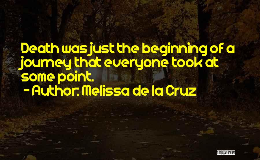 The Journey Of Death Quotes By Melissa De La Cruz