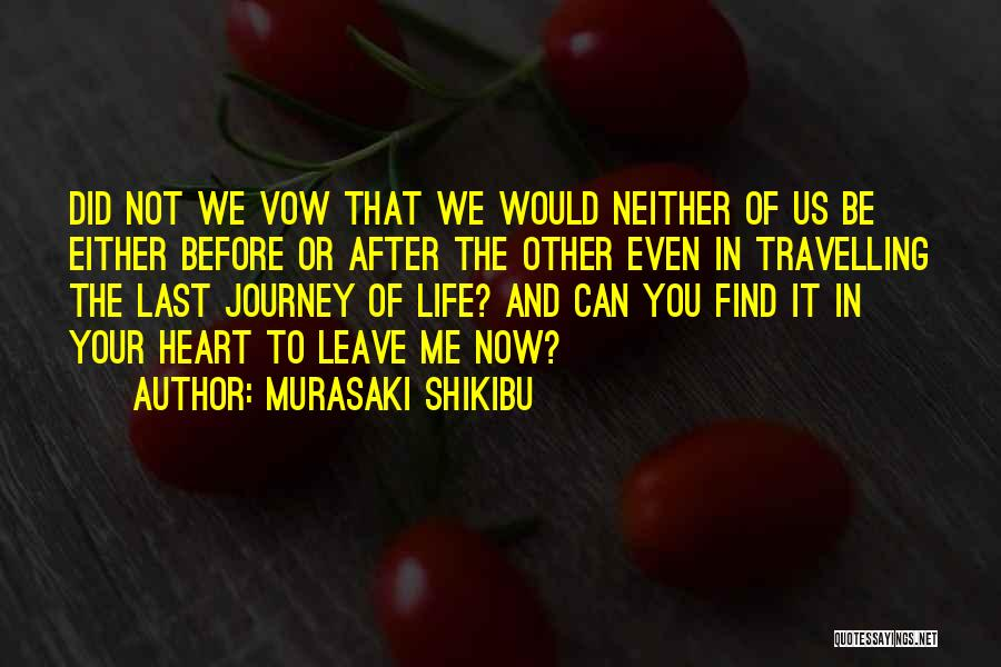 The Journey Of Death Quotes By Murasaki Shikibu