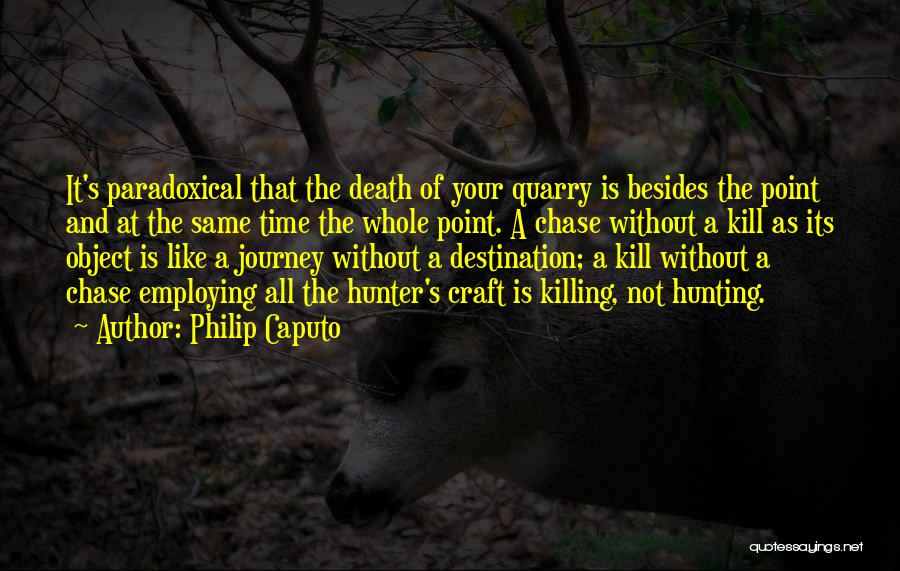 The Journey Of Death Quotes By Philip Caputo
