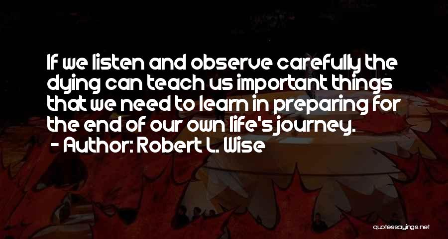 The Journey Of Death Quotes By Robert L. Wise