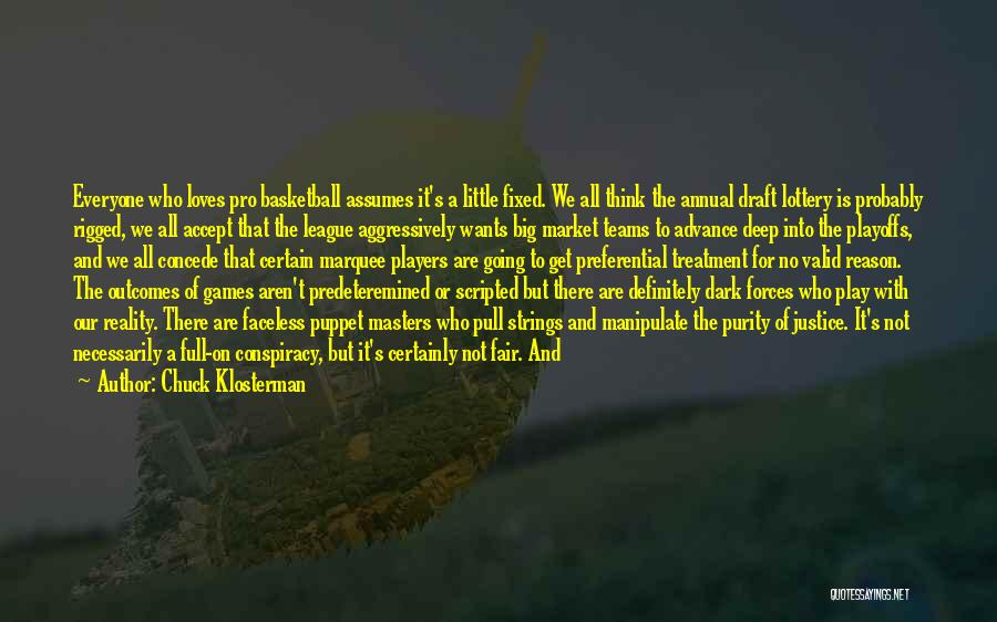 The Justice Game Quotes By Chuck Klosterman