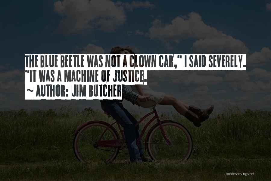 The Justice Game Quotes By Jim Butcher