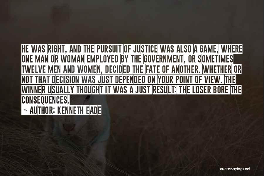The Justice Game Quotes By Kenneth Eade