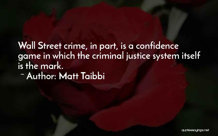 The Justice Game Quotes By Matt Taibbi