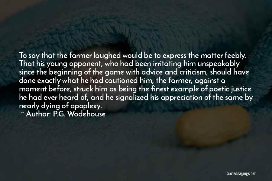 The Justice Game Quotes By P.G. Wodehouse