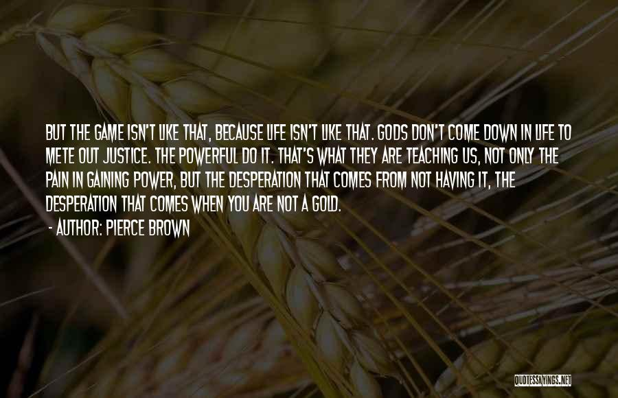 The Justice Game Quotes By Pierce Brown