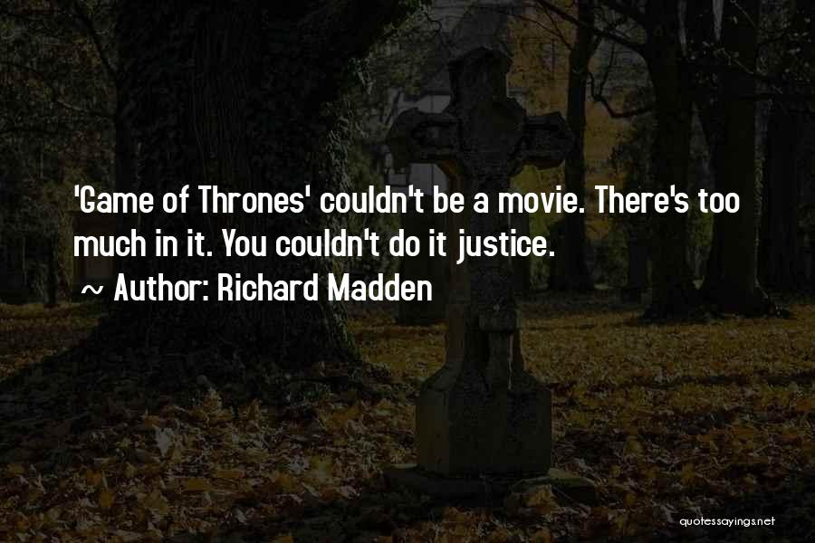 The Justice Game Quotes By Richard Madden
