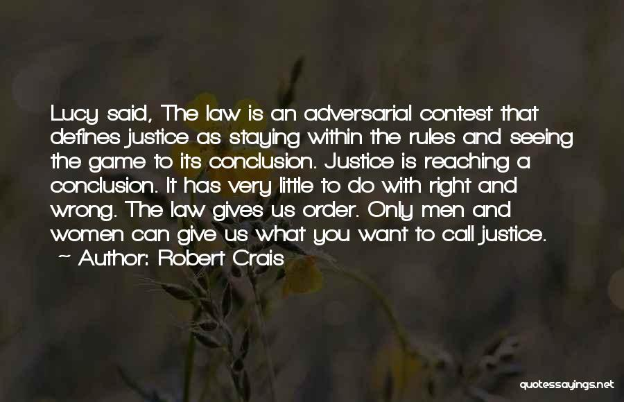 The Justice Game Quotes By Robert Crais