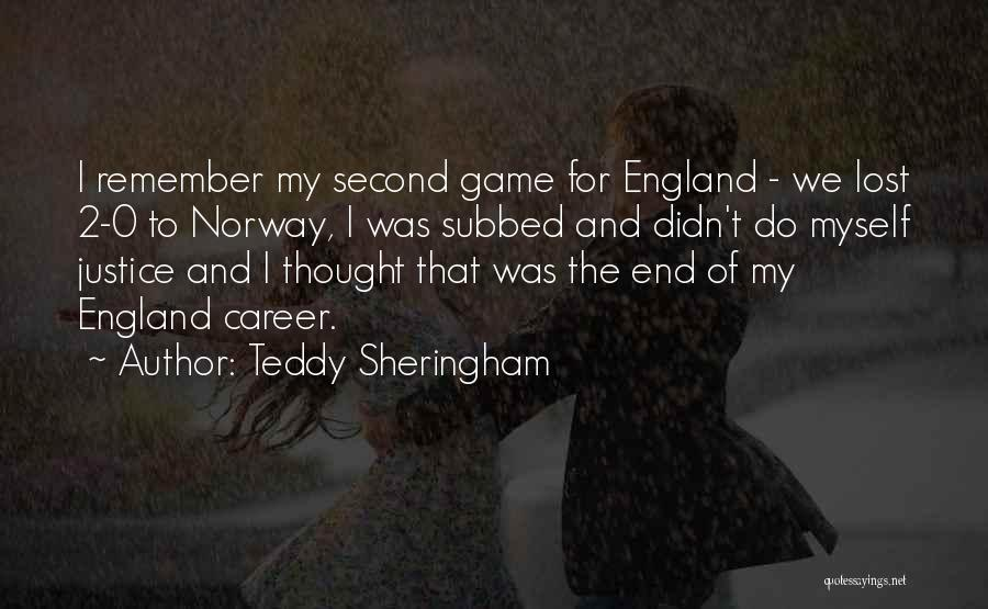 The Justice Game Quotes By Teddy Sheringham