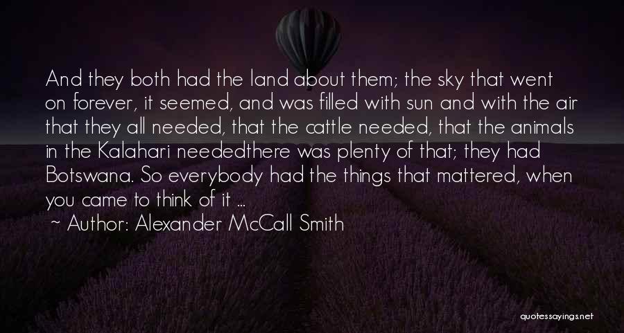 The Kalahari Quotes By Alexander McCall Smith
