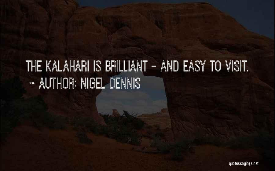 The Kalahari Quotes By Nigel Dennis