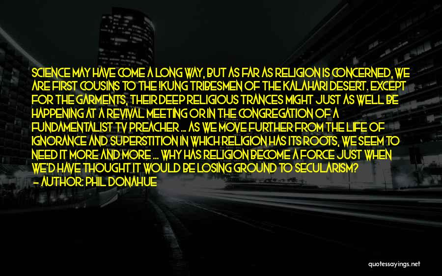 The Kalahari Quotes By Phil Donahue