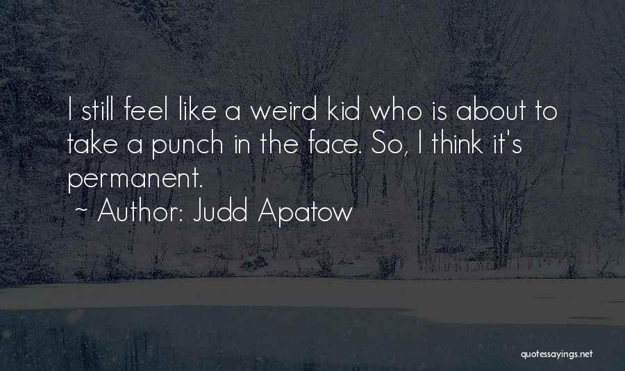 The Kid Who Quotes By Judd Apatow