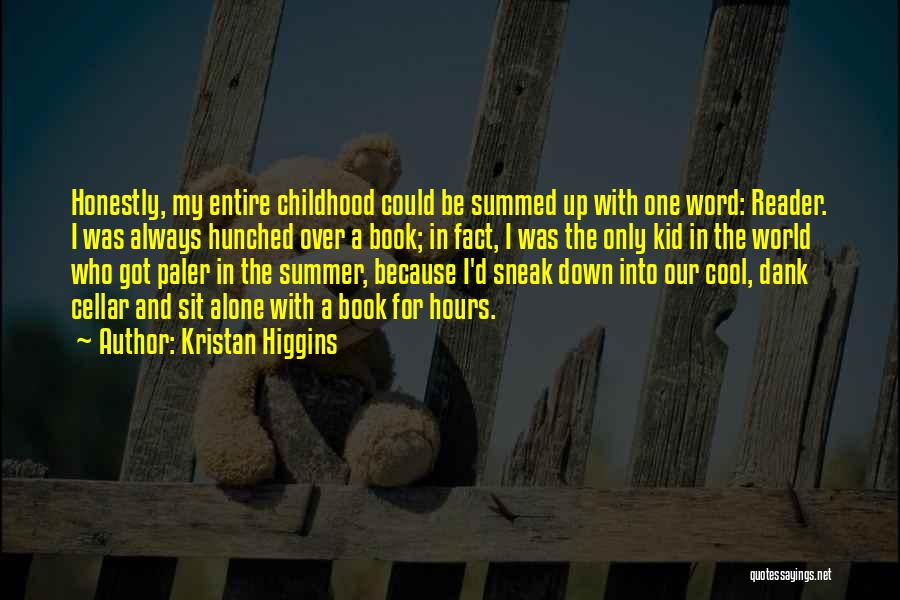The Kid Who Quotes By Kristan Higgins