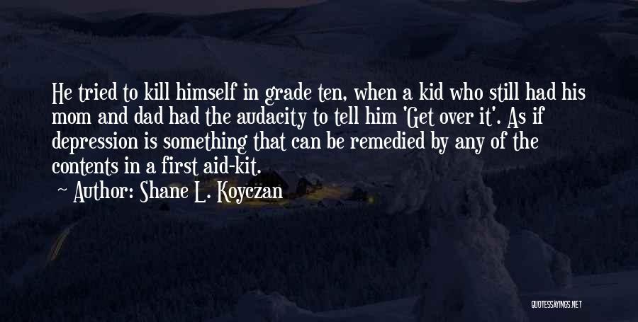 The Kid Who Quotes By Shane L. Koyczan