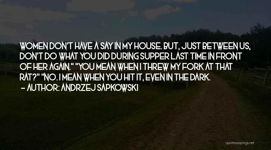 The Last Supper Quotes By Andrzej Sapkowski