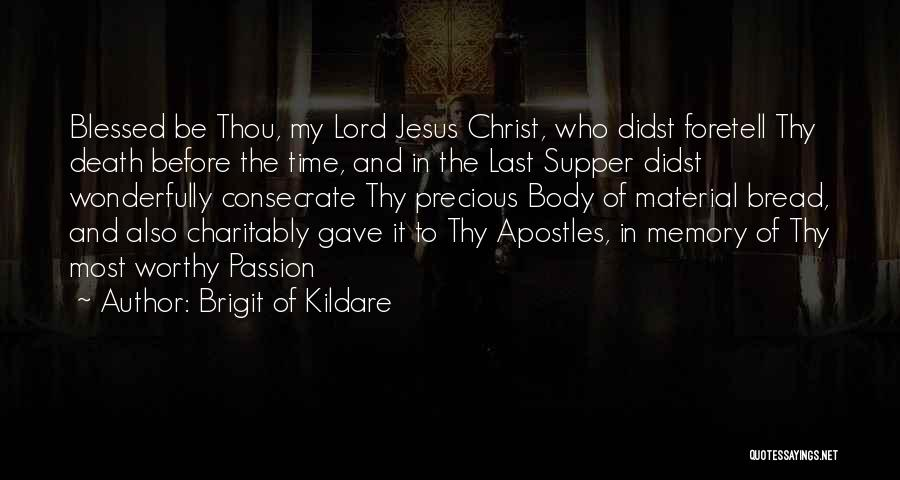 The Last Supper Quotes By Brigit Of Kildare