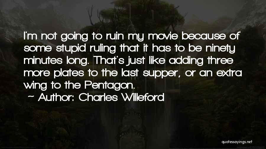The Last Supper Quotes By Charles Willeford