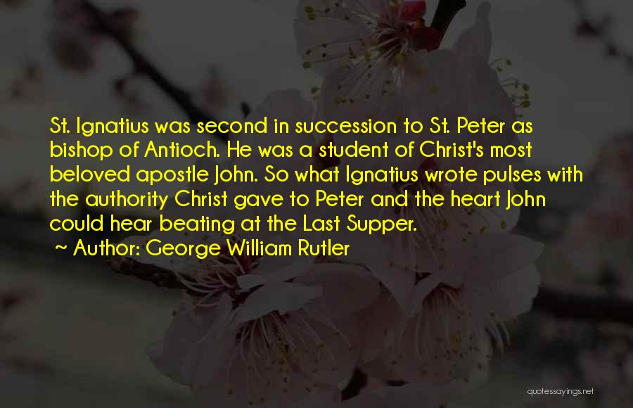 The Last Supper Quotes By George William Rutler